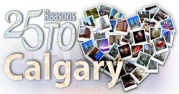25 Reasons to Love Calgary