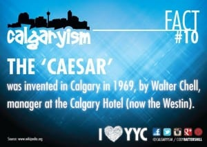 Calgaryism Fact #10 – The 'Caesar', Born in Calgary